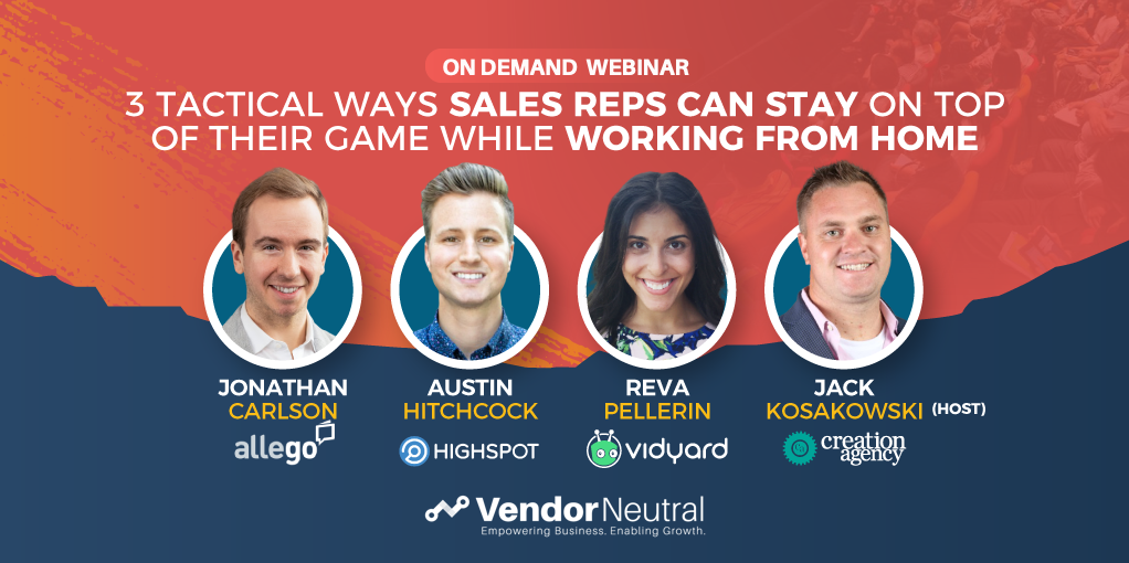 3 Tactical Ways Sales Reps Can Stay On Top Of Their Game While Working From Home Webinar Cover Image