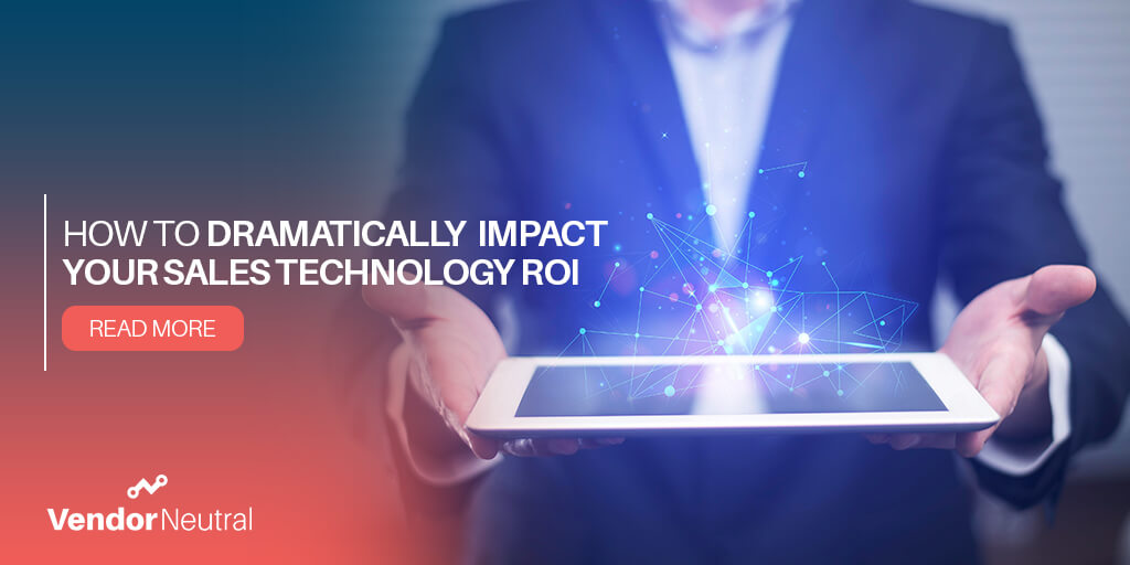 How To Dramatically Impact Your Sales Technology ROI