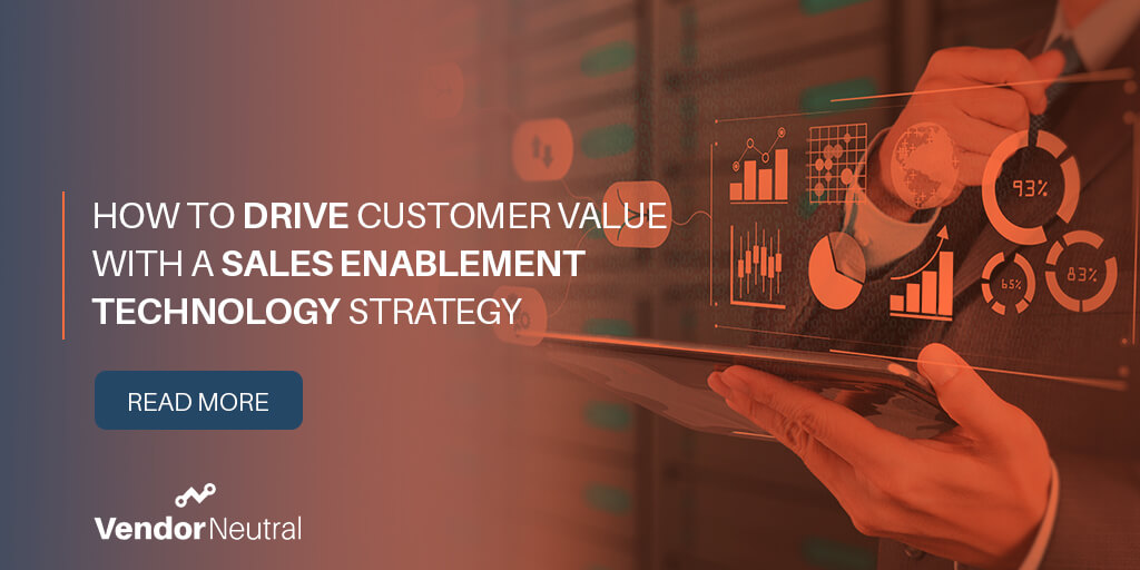 Customer-centric value based sales enablement strategy