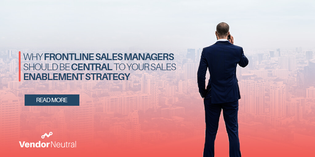 Frontline Manager Sales Enablement Strategy and Why It Matters
