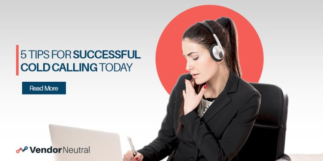 5 Strategies For Successful Cold Calling