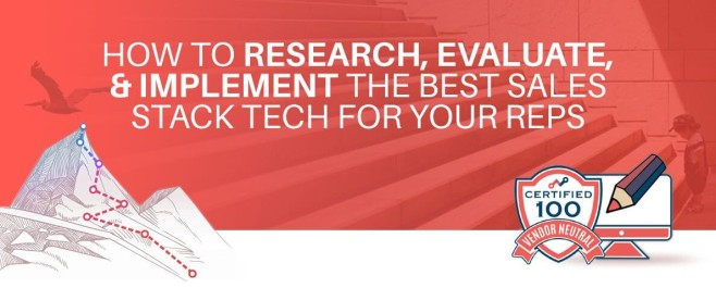 How To Research, Evaluate, & Implement The Best Sales Stack Tech For Your Reps